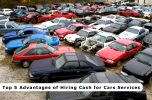 Top 5 Advantages of Hiring Cash for Cars Services